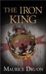 The Iron King (The Accursed Kings, #1) - Maurice Druon