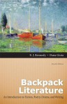 Backpack Literature: An Introduction to Fiction, Poetry, Drama, and Writing Plus New Myliteraturelab -- Access Card Package - X J Kennedy, Dana Gioia