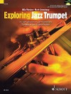 Exploring Jazz Trumpet: An Introduction to Jazz Harmony, Technique and Improvisation [With CD (Audio)] - Ollie Weston, Mark Armstrong