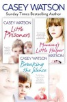 Breaking the Silence, Little Prisoners and Mummy's Little Helper 3-in-1 Collection - Casey Watson