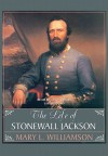 The Life of Stonewall Jackson - Mary L. Williamson, Lloyd James