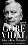 Point to Point Navigation - Gore Vidal