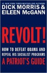 Revolt!: How to Defeat Obama and Repeal His Socialist Programs - Dick Morris, Eileen McGann