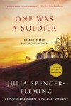One Was a Soldier: A Clare Fergusson and Russ Van Alstyne Mystery - Julia Spencer-Fleming