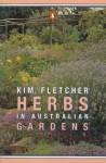 Herbs In Australian Gardens - Kim Fletcher, Michael Fletcher