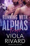 Trust (Running With Alphas Book 1) - Viola Rivard