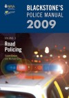 Blackstone's Police Manual Volume 3: Road Policing 2009 - Simon Cooper, Michael Orme, Fraser Sampson, Paul Connor