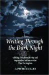 Writing Through the Dark Night: Talking about Creativity and Depression with novelist Tim Farrington - D. Patrick Miller