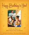 Happy Birthday to You!: How Two Kentucky Kindergarten Teachers Wrote the Most Famous Song in the World (True Stories) - Margot Theis Raven, Chris K. Soentpiet