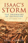 Isaac's Storm: The Drowning of Galveston. Erik Larson - Erik Larson