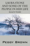 Laura Stone and Some of the People in Her Life: Black Tears - Peggy Brown