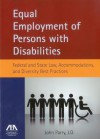 Equal Employment of Persons with Disabilities: Federal and State Law, Accommodations, and Diversity Best Practices - John Parry
