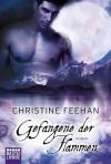 Gefangene der Flammen: Roman (German Edition) - Christine Feehan, Ulrike Moreno