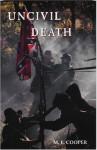 Uncivil Death - M.E. Cooper