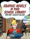 Graphic Novels in Your School Library - Jesse Karp, Rush Kress