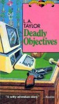Deadly Objectives - L.A. Taylor