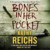 Bones in Her Pocket (Audio) - Kathy Reichs