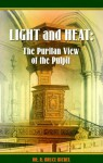 Light and Heat: The Puritan View of the Pulpit/The Focus of the Gospel in Puritan Preaching - R. Bruce Bickel, Bruce Bickel