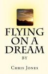 Flying on a Dream - Chris Jones