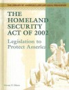 The Homeland Security Act Of 2002: Legislation To Protect America (The Library of American Laws and Legal Principles) - Steven P. Olson, Steven P. Olsen