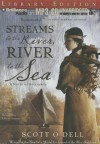 Streams to the River, River to the Sea: A Novel of Sacagawea - Scott O'Dell, Amanda Ronconi