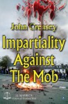 Impartiality Against the Mob - John Creasey