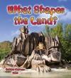 What Shapes the Land? - Bobbie Kalman