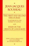 The First And Second Discourses Together With The Replies To Critics And Essay On The Origin Of Languages - Jean-Jacques Rousseau