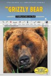 The Grizzly Bear: A Myreportlinks.com Book - Lisa Harkrader
