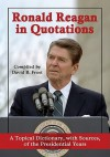 Ronald Reagan in Quotations: A Topical Dictionary, with Sources, of the Presidential Years - David B. Frost, Ronald Reagan
