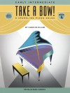Take a Bow! Book 4: 8 Sparkling Piano Solos: Early Intermediate - Carolyn Miller