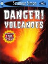 Danger! Volcanoes (SeeMore Readers) - Seymour Simon