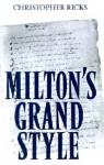 Milton's Grand Style - Christopher Ricks