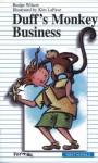 Duff's Monkey Business - Budge Wilson