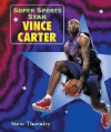 Super Sports Star Vince Carter - Stew Thornley