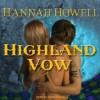 Highland Vow - Hannah Howell, Angela Dawes