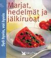 Syö hyvin, voi hyvin: Marjat, hedelmät ja jälkiruoat - Kaija Kangasniemi