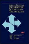 Annual Review of Information Science & Technology Vol.25arist 25 - Martha Williams, David Clark