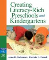 Creating Literacy-Rich Preschools and Kindergartens - Anne K. Soderman, Patricia Farrell