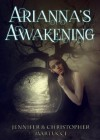 Arianna's Awakening (Arianna Rose Part 1 & The Awakening Part 2) - Jennifer Martucci, Christopher Martucci
