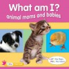 What Am I? Animal Moms and Babies - ticktock Media, Ltd.