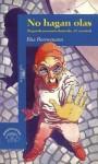 No Hagan Olas - Segundo Pavotario Ilustrado - Elsa Bornemann