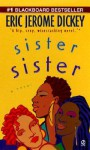 Sister, Sister - Eric Jerome Dickey