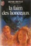 La faim des lionceaux (Les Eygletière, #2) - Henri Troyat