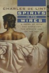 Spirits in the Wires (Newford) - Charles de Lint
