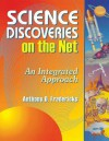 Science Discoveries on the Net: An Integrated Approach - Anthony D. Fredericks