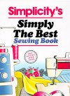 Simplicity's Simply the Best Sewing Book - Simplicity Pattern Company, Martha Vaughan