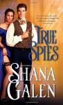 True Spies - Shana Galen