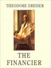 The Financier: Trilogy of Desire, Book 1 (MP3 Book) - Theodore Dreiser, Geoffrey Blaisdell