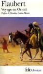 Voyage en Orient : 1849-1851 - Gustave Flaubert, Stéphanie Dord-Crouslé
